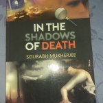 In The Shadows of Death by Sourabh Mukherjee Review