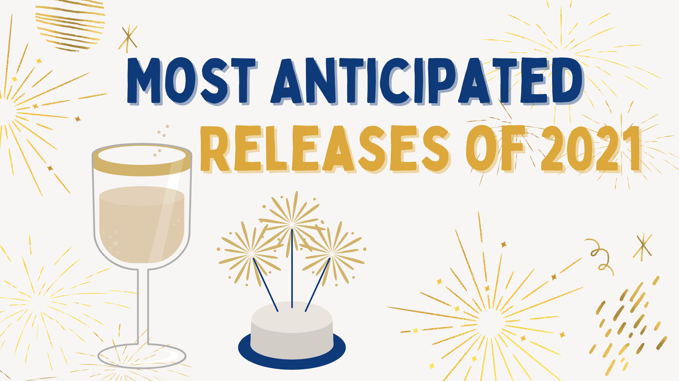 Most Anticipated Releases for 2021