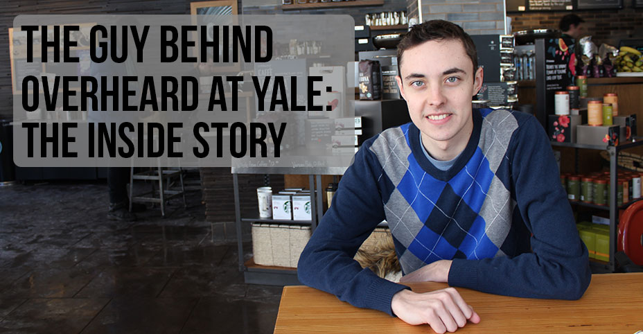 The Guy Behind Overheard at Yale