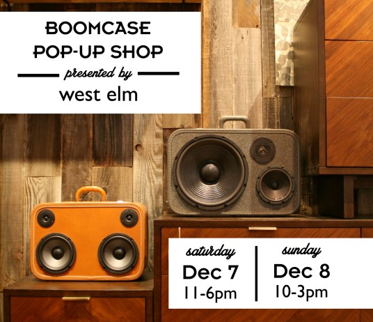 West Elm Modern Furniture Design Classic Bay Area Emeryville Holiday BoomCase Pop Up Shop Popup Store Valencia Mission San Francisco SF Dijital Fix Cool Store Amazing BoomBox Custom