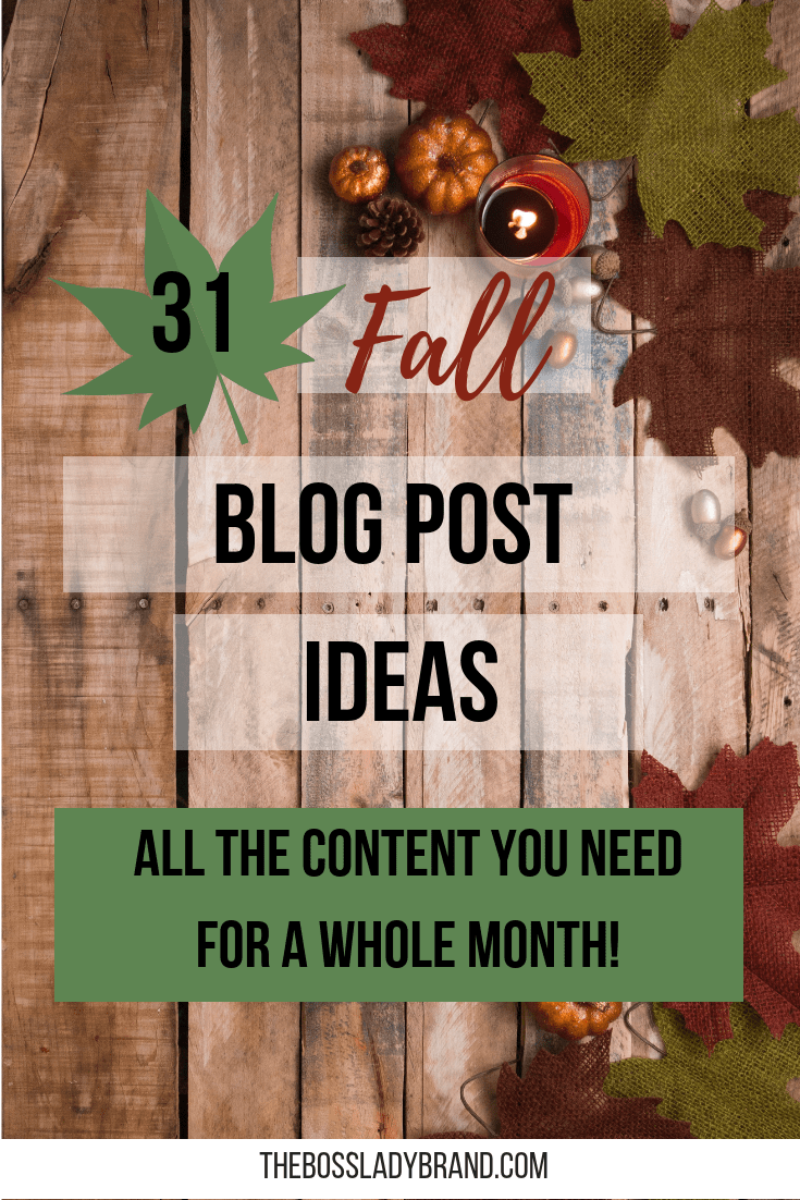 Here are 31 Fall Blog Post Ideas that will help you plan your content for the next month! I am here to help you with these blog post ideas! Don't rack your brain when I've done the work for you :) #blogpostideas #bloggingtips #fall #fall2018