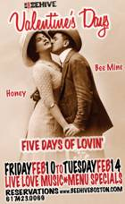 Valentine's Day may be just one day, but the Beehive will be celebrating  love for 5 whole days. Stop by this South End restaurant for romantic live  music ...