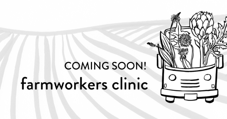 We are launching a farmworkers clinic!
