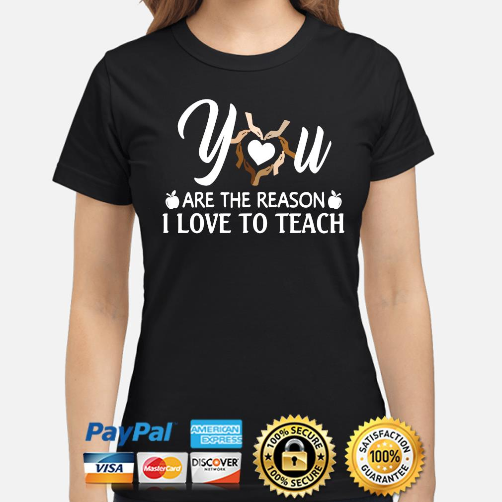 Download You are the reason I love to teach shirt - Bouncetees