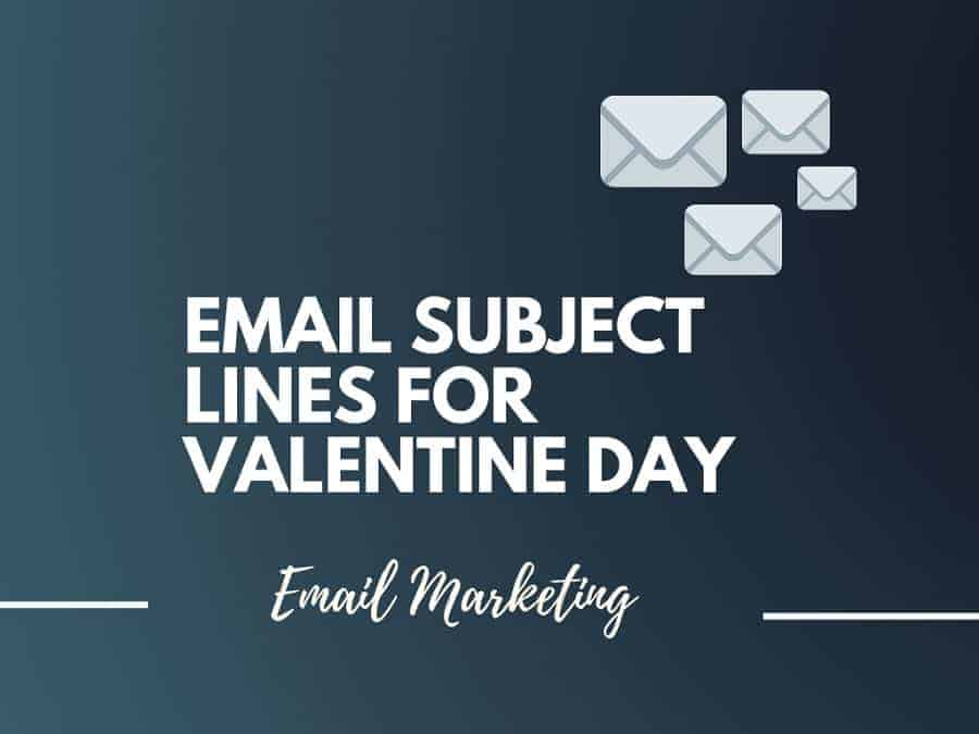 73 Catchy Email Subject Lines For Valentine Day Offers
