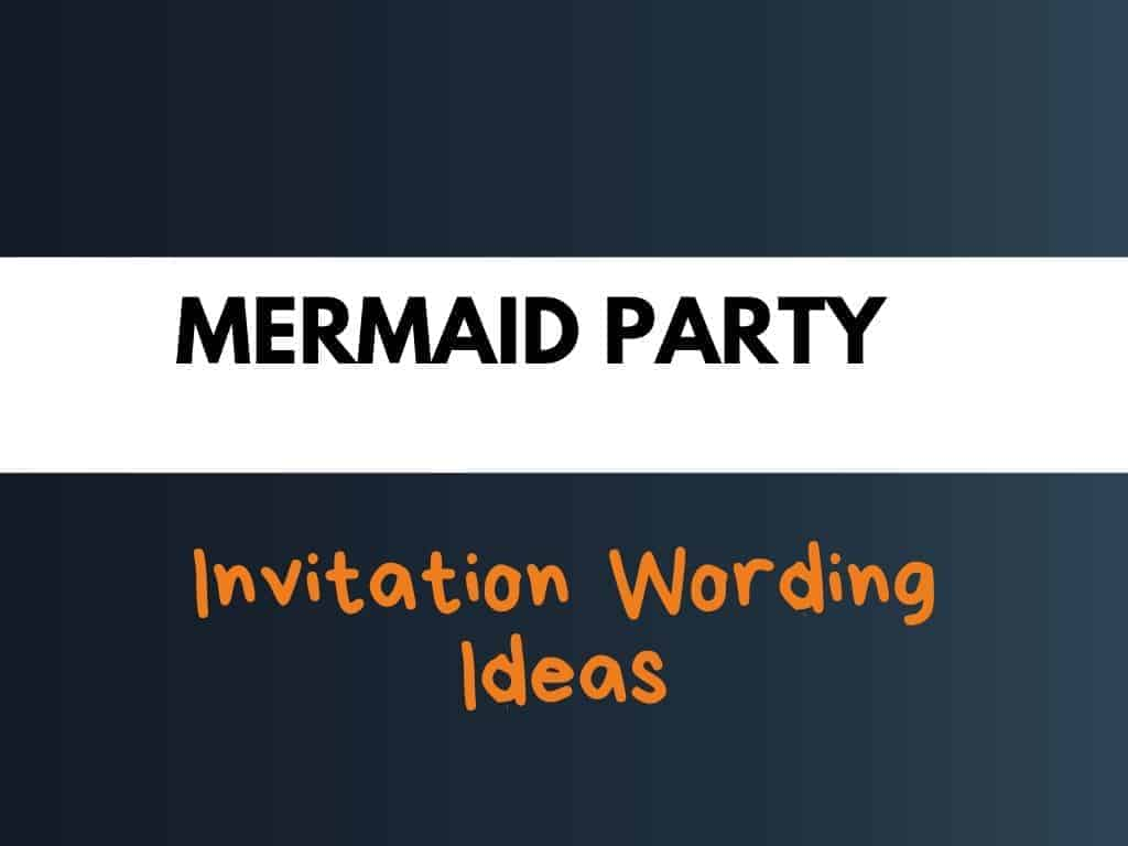 best mermaid party invitation wording