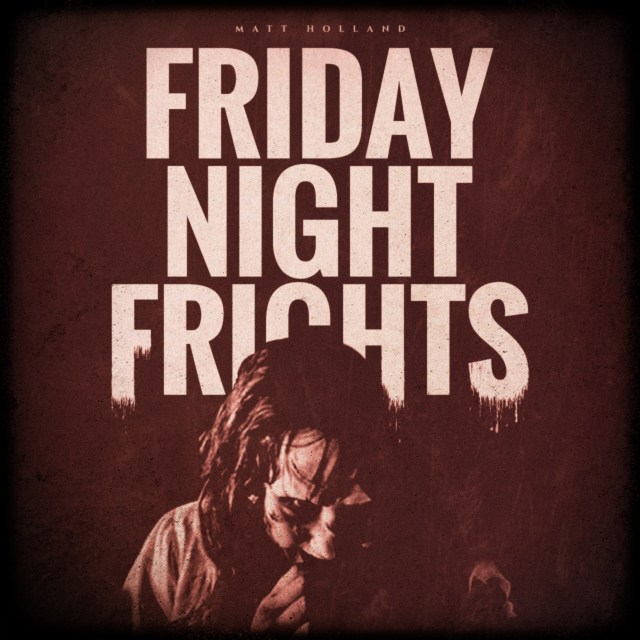 Friday Night Frights!