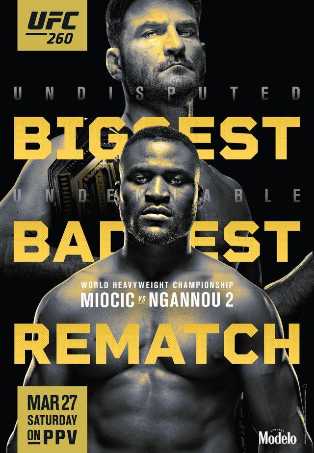 UFC 260 Miocic vs Ngannou 2: World Heavyweight Championship On The Line