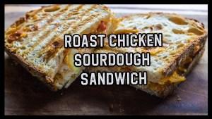 Roast Chicken Sourdough Sandwich