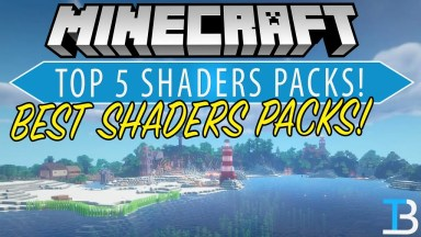 Top 5 Best Shaders Packs for Minecraft