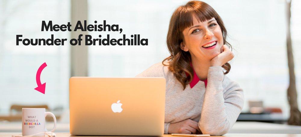 Meet Bridechilla Founder Aleisha