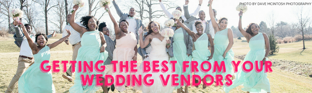 Getting the best from your Wedding Vendors | The Bridechilla Blog | Guest blog by Tyese Knight of Marigold Rose Events, Photo by Dave McIntosh Photography