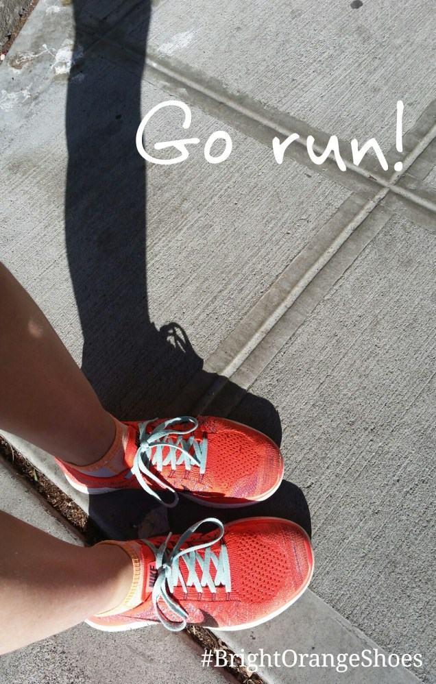 Go out and run!