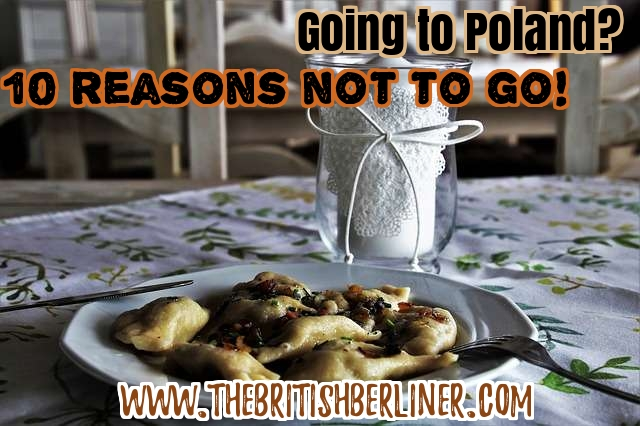Going to Poland: 10 reasons not to go! - The British Berliner