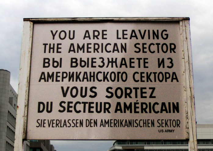 The very famous Checkpoint Charlie border sign English, Russian, French & German, in Berlin!