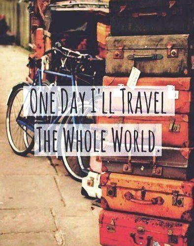 travel the world; world travel; global travel; world; one day; once upon a time; travel dreams; travel inspiration; inspiration; travel motivation; motivation; travel;