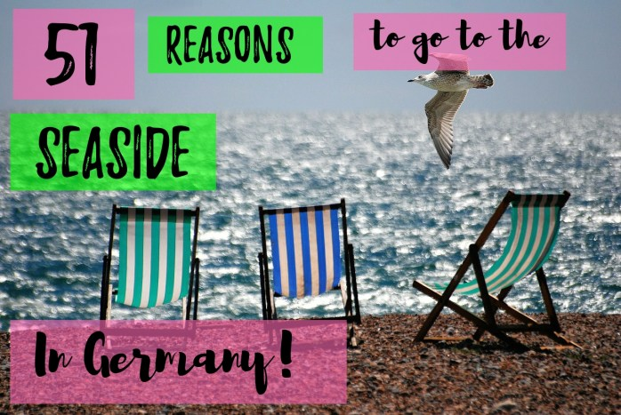 51 reasons to go to the seaside. In Germany!