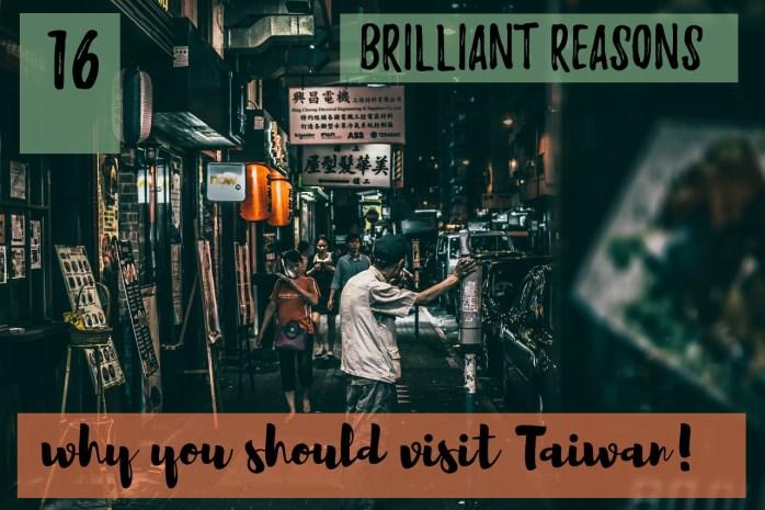 16 brilliant reasons why you should visit Taiwan!