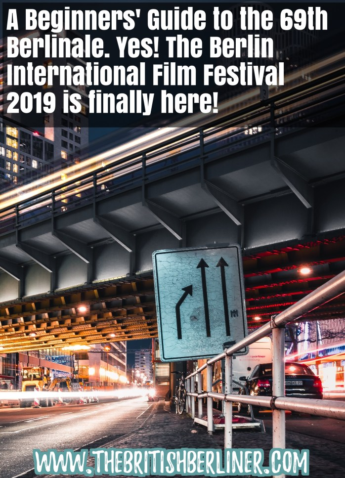 A Beginners' Guide to the 69th Berlinale. Yes! The Berlin International Film Festival 2019 is finally here!
