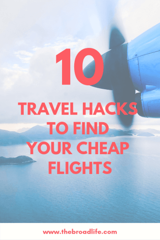 Pinterest Board of 10 Travel Hacks to Find Your Cheap Flights - The Broad Life