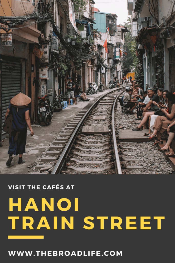 Visiting the Cafés at Hanoi train street - The Broad Life's Pinterest Board