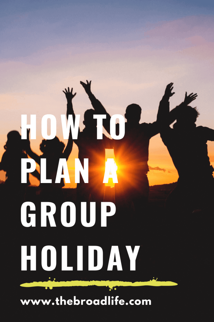 how to plan a group holiday - the broad life's pinterest board
