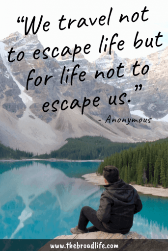 """We travel not to escape life but for life not to escape us."" - Anonymous's travel quote"