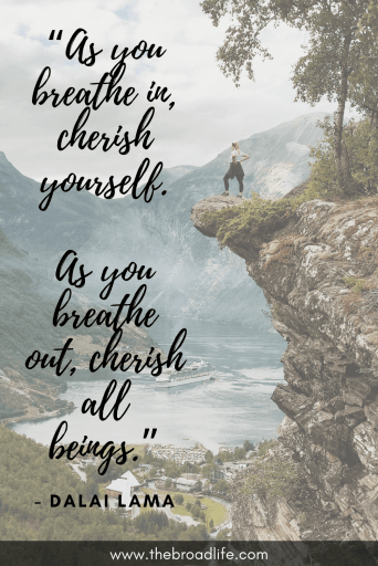 """As you breathe in, cherish yourself. As you breathe out, cherish all beings."" - one of Dalai Lama travel quotes for wanderlust"