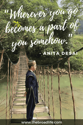 """Wherever you go becomes a part of you somehow."" - Anita Desai's travel quote"