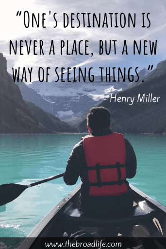 """One's destination is never a place, but a new way of seeing things."" - Henry Miller's travel quote for wanderlust"