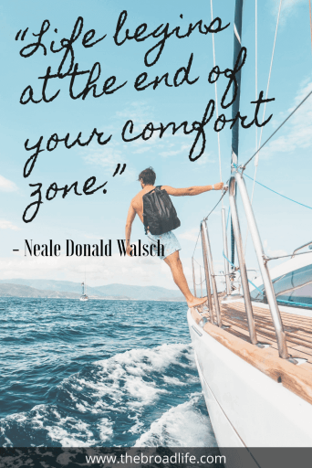 """Life begins at the end of your comfort zone."" - Neale Donald Walsch's travel quote"