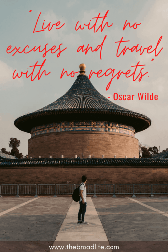 """Live with no excuses and travel with no regrets."" - Oscar Wilde's travel quote"