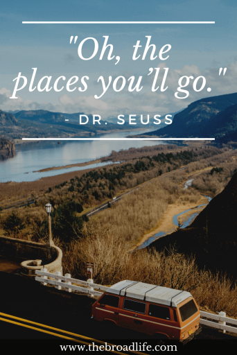 "travel quote - ""Oh, the places you'll go."" by Dr. Seuss"