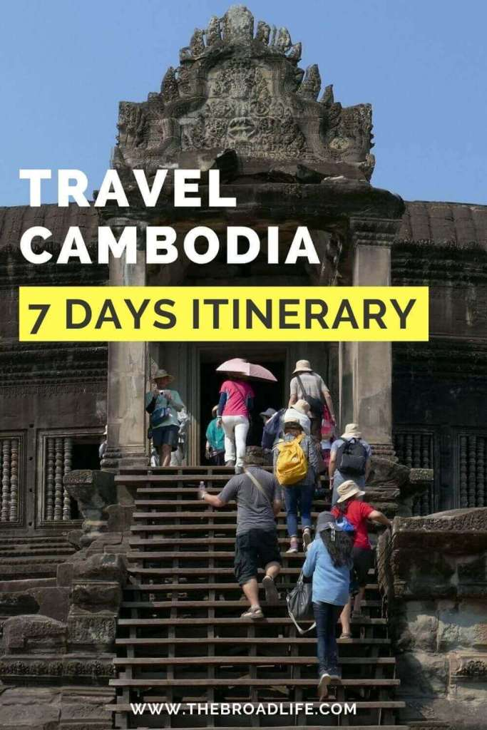 Cambodia 7 days itinerary - The Broad Life's Pinterest Board