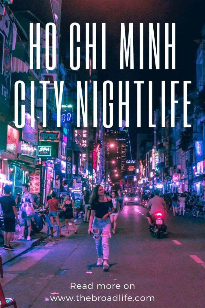 Ho Chi Minh City nightlife - The Broad Life's Pinterest Board