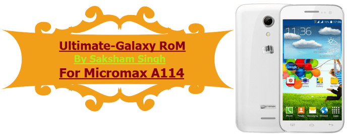 Ultimate Galaxy Rom for Micromax A114 Canvas 2.2