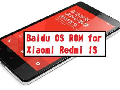 Baidu OS ROM For Xiaomi Redmi 1S