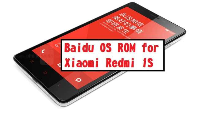 Baidu OS ROM For Xiaomi Redmi 1S