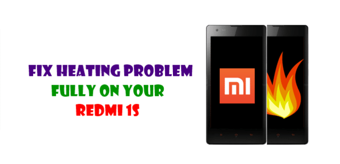 Fix Heating Issue in Xiaomi Redmi 1S