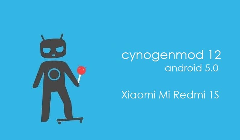 CM12 For Mi Redmi 1S