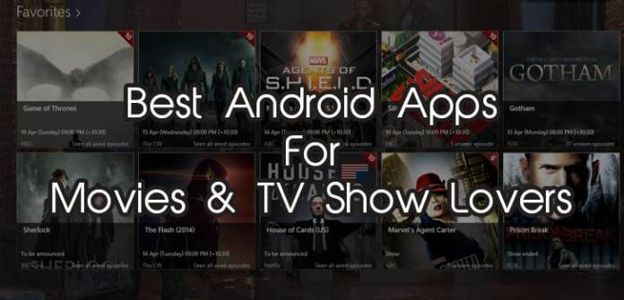 Best Android Apps For Movires and TV Shows Lovers