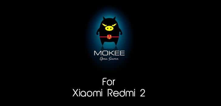 Mokee Android 4.4.4 Kitkat ROM For Xiaomi Redmi 2