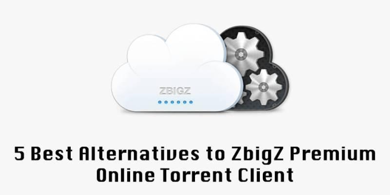 Zbigz Online Torrent Client Alternatives