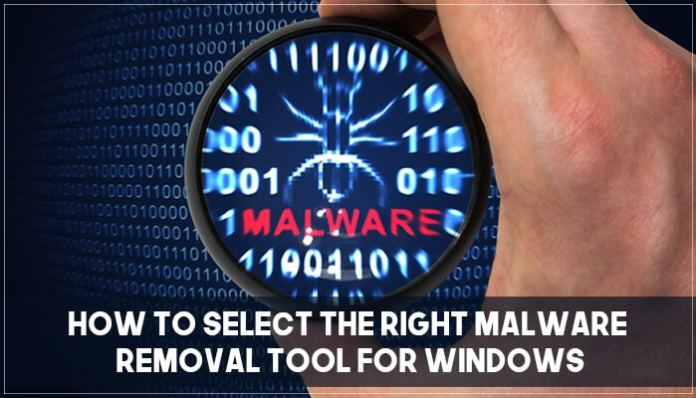 How to select the right malware removal tool for windows