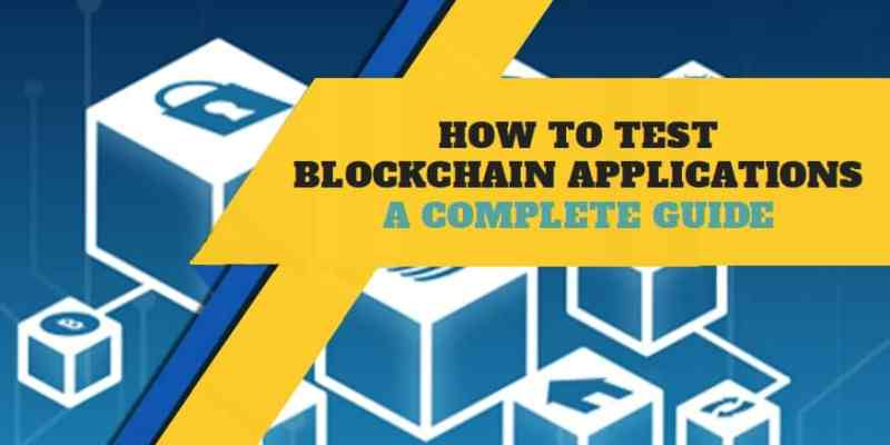 How to test Blockchain Application