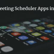 Best Meeting Scheduler Apps in 2019