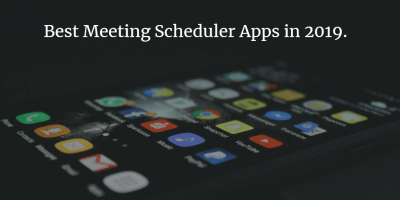 Best Meeting Scheduler Apps in 2019