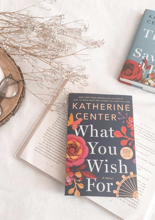 What You Wish For by Katherine Center / joyful, emotional, relevant