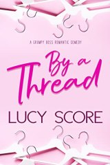 Favorite Enemies to Lovers Romance Books / By a Thread by Lucy Score