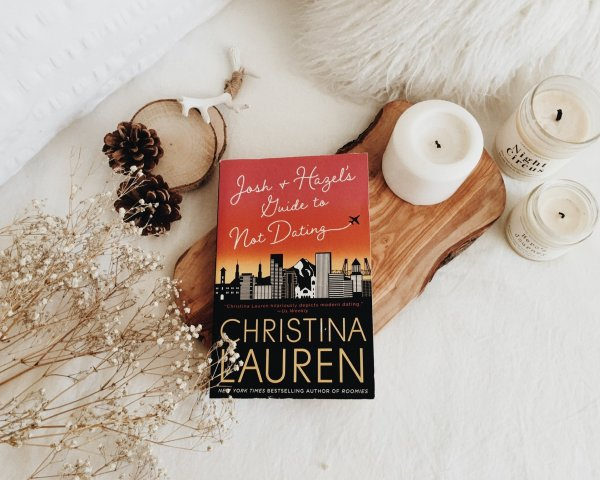 Josh and Hazel's Guide to Not Dating by Christina Lauren / Featuring My Favorite CL Heroine
